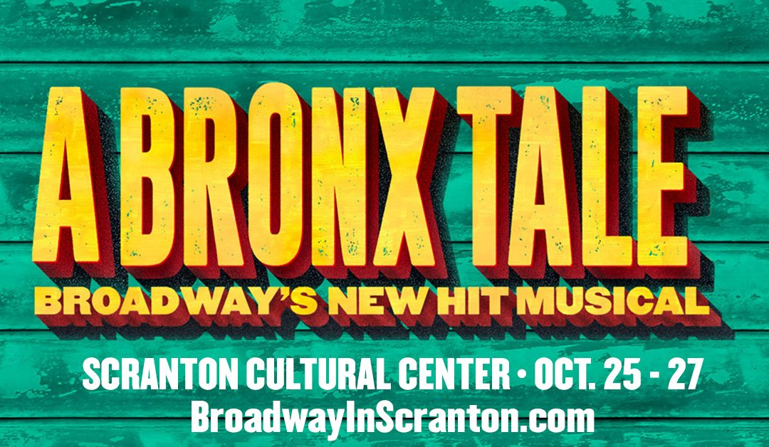 Broadway in Scranton Presents – A Bronx Tale!